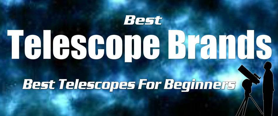 Best Telescope Brands
